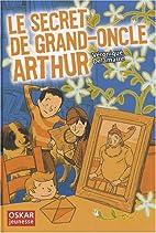 Le secret de grand-oncle Arthur by…