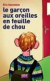 Eric Sanvoisin: Le garçon aux oreilles en feuilles de chou (French Edition)