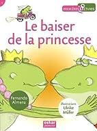 Baiser de la princesse (Le) by Fernando…