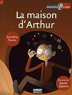 Maison d'Arthur (La) by Carolina Tarrés