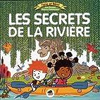 Secrets de la rivière (Les) by Ann Rocard