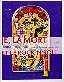 Chuck Klosterman: Je, la mort et le rock''n roll