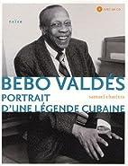 Bebo Valdés - Portrait d'une Légende…