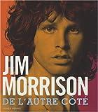 James Henke: Jim Morrison ; de l'autre côté avec les Doors