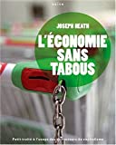 Joseph Heath: L'économie sans tabous (French Edition)