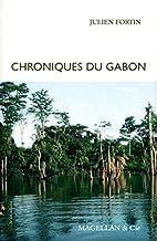 Chroniques du Gabon by Julien Fortin