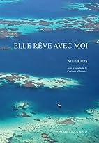 Elle rêve avec moi by Alain Kalita