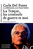 LA TRAQUE, LES CRIMINELS DE GUERRE ET MOI by…