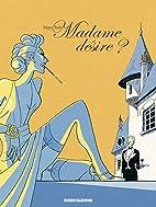 Madame desire ? by Grégory Mardon