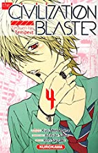 the civilization blaster t.4 by Kyo…
