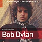 The Rough Guide to Bob Dylan by Nigel…