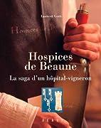 Hospices de Beaune: la saga d'un…