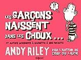Andy Riley: Les garçons naissent dans les choux... (French Edition)