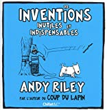 Andy Riley: 92 inventions inutiles et indispensables (French Edition)