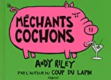 Andy Riley: Méchants cochons (French Edition)