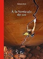 A la Verticale de soi by Stéphanie Bodet