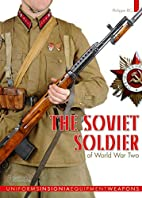 The Soviet Soldier 1941-1945 by Philippe Rio