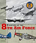 Fighters of the 8th Air Force (Air Stories)…