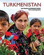 Turkménistan by Jean-Baptiste…