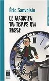 Eric Sanvoisin: Le magicien du temps qui passse (French Edition)