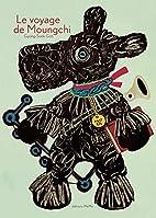 Le voyage de Moungchi by Gyong-Sook Goh