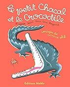Le petit chacal et le crocodile by Sarah…
