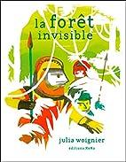 La forêt invisible by Julia Woignier