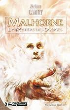 Malhorne, Tome 4 : La Matière des songes by…