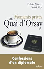 Moments privés au Quai d'Orsay…