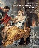 Messensee, Caroline: Splendours of the Collections of Liechenstein: Brueghel, Rembrandt, Rubens