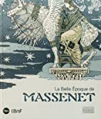 La belle époque de Massenet by Christophe…
