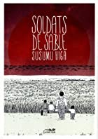 Soldats de sable by Susumu Higa