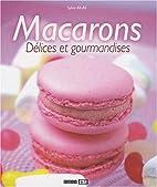 Macarons : Délices et gourmandises by…