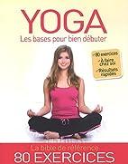 Yoga : Les bases pour bien débuter by…