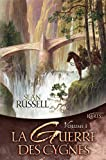 Russell, Sean: La Guerre des Cygnes, Volume 1 (French Edition)