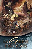 Sean Russell: La Guerre des Cygnes, Volume 2 (French Edition)