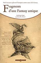 Fragments d'une Fantasy antique by Romain…