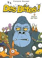 Des Bêtes !, Tome 1 : Chacun son tour by…