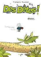 Des Bêtes !, Tome 2 : Bzzz... by…