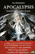 Apocalypsis - Tome 1 : Cavalier blanc by Eli…