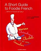 A Short Guide to Foodie French : With a…