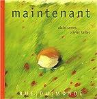 Maintenant by Alain Serres