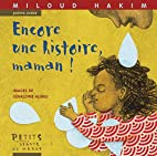 Encore une histoire, maman ! by Miloud Hakim