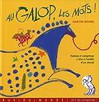 Au galop, les mots! by Martine Bourre
