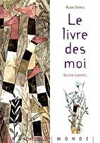Livre des moi (Le) by Alain Serres