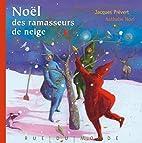 Noël des ramasseurs de neige by Jacques…