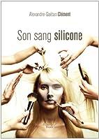 Son sang silicone by Alexandre-Gaëtan…