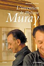 L'invention de Philippe Muray by Alexandre…