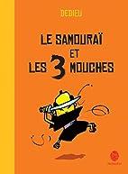 Le samouraï et les 3 mouches by Thierry…