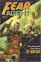 Fear Agent, Tome 1 : Re-ignition by Rick…